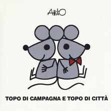 Attilio - Topo di campagna e topo di città - Lapis